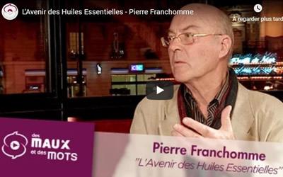 Vidéo : Interview de Pierre Franchomme – L'Avenir des Huiles Essentielles